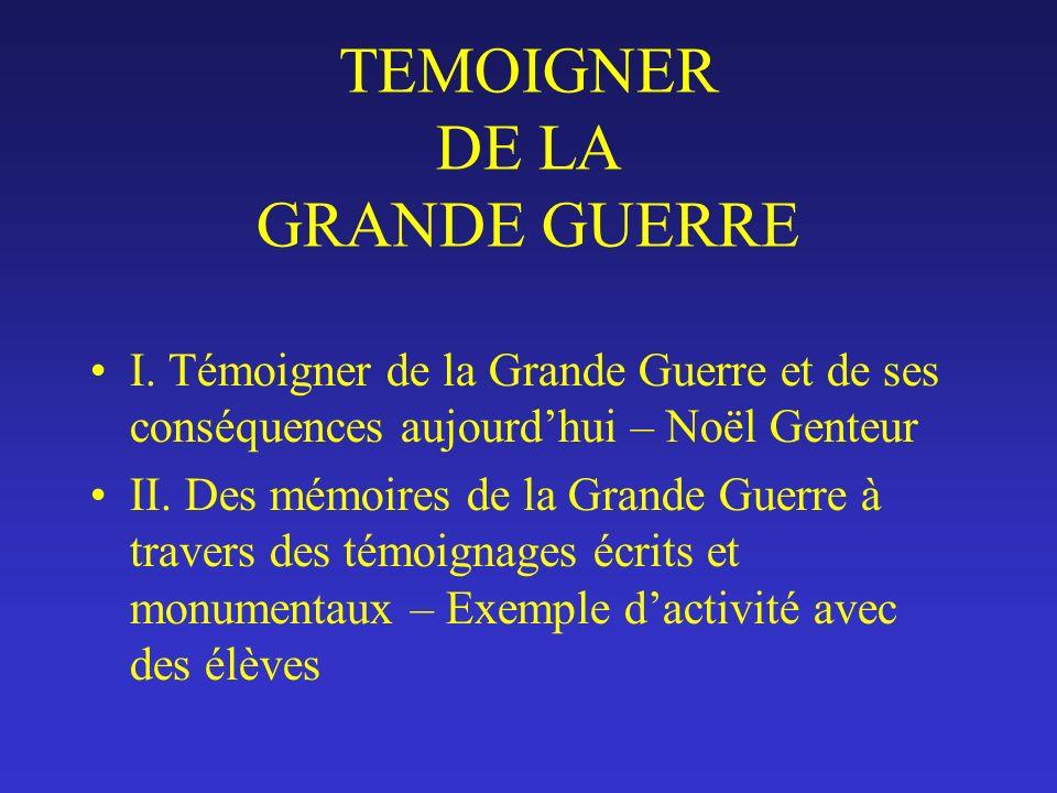 TEMOIGNER DE LA GRANDE GUERRE