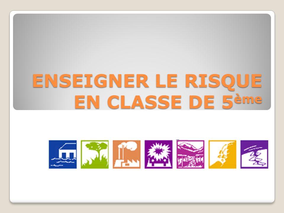 ENSEIGNER LE RISQUE EN CLASSE DE 5ème