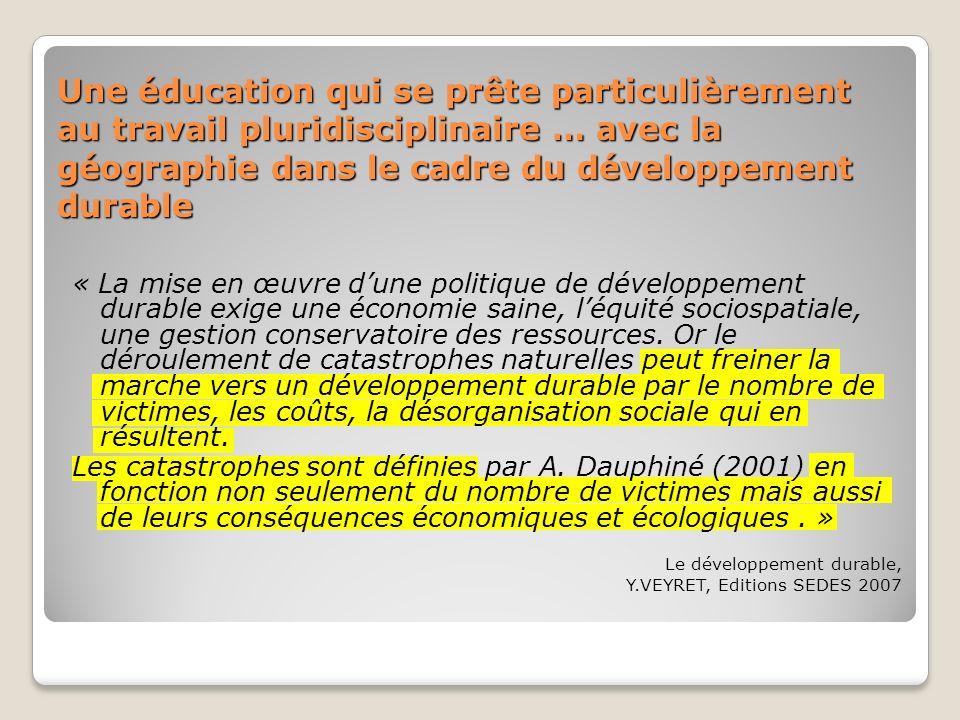 Une éducation qui se prête particulièrement au travail pluridisciplinaire … avec la géographie dans le cadre du développement durable