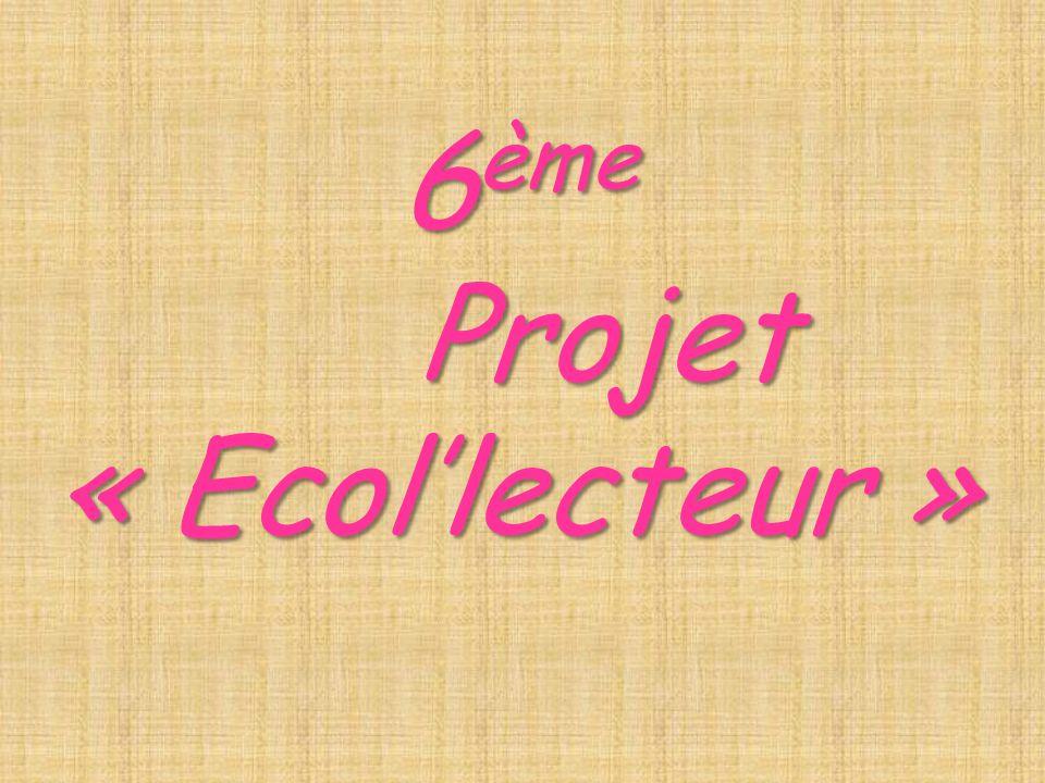 6ème Projet « Ecol'lecteur »