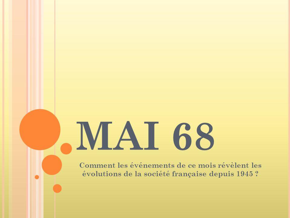 MAI 68 Comment les événements de ce mois révèlent les évolutions de la société française depuis 1945
