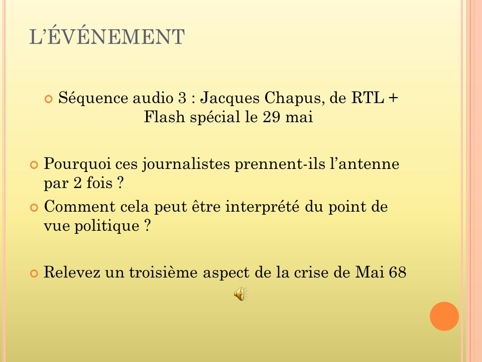 Séquence audio 3 : Jacques Chapus, de RTL + Flash spécial le 29 mai