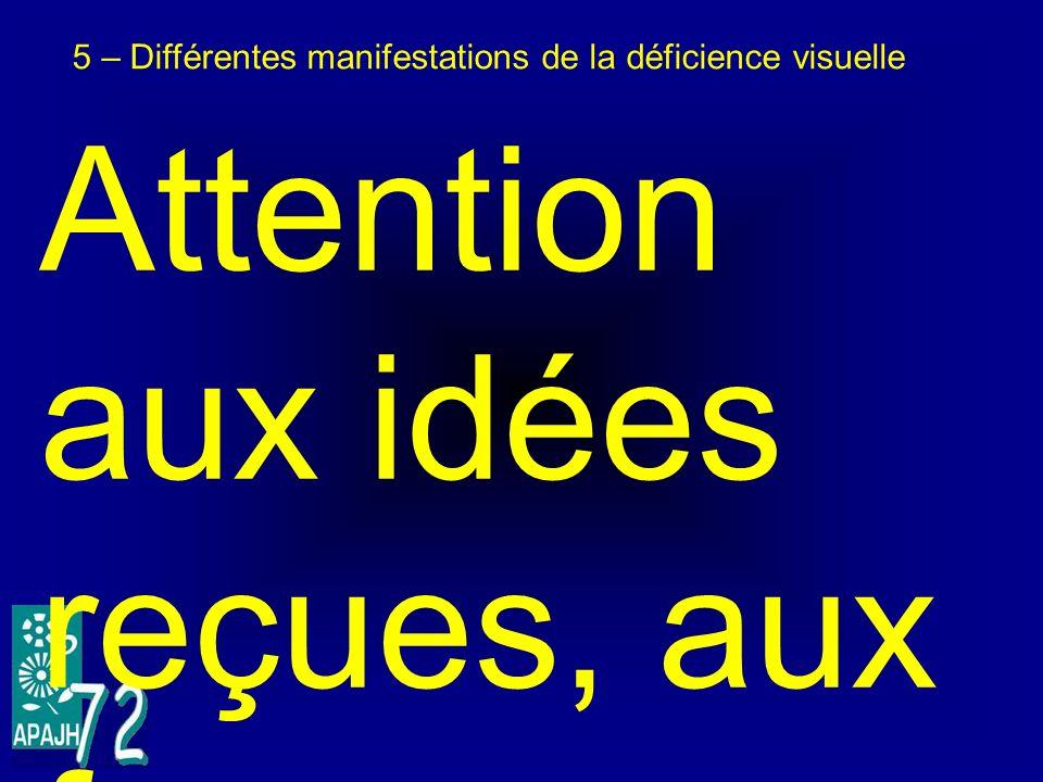 Attention aux idées reçues, aux fausses bonnes idées, au « bon sens »…