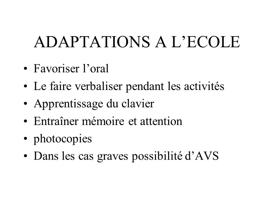 ADAPTATIONS A L'ECOLE Favoriser l'oral