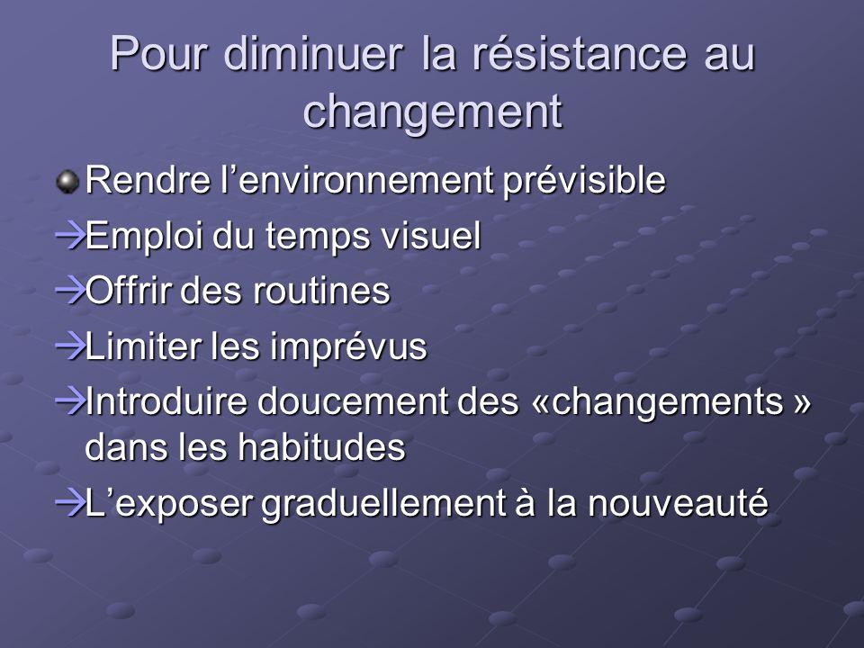 Pour diminuer la résistance au changement