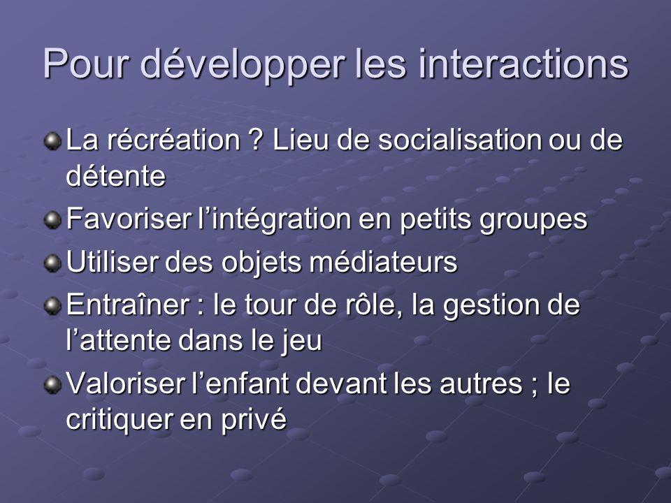 Pour développer les interactions