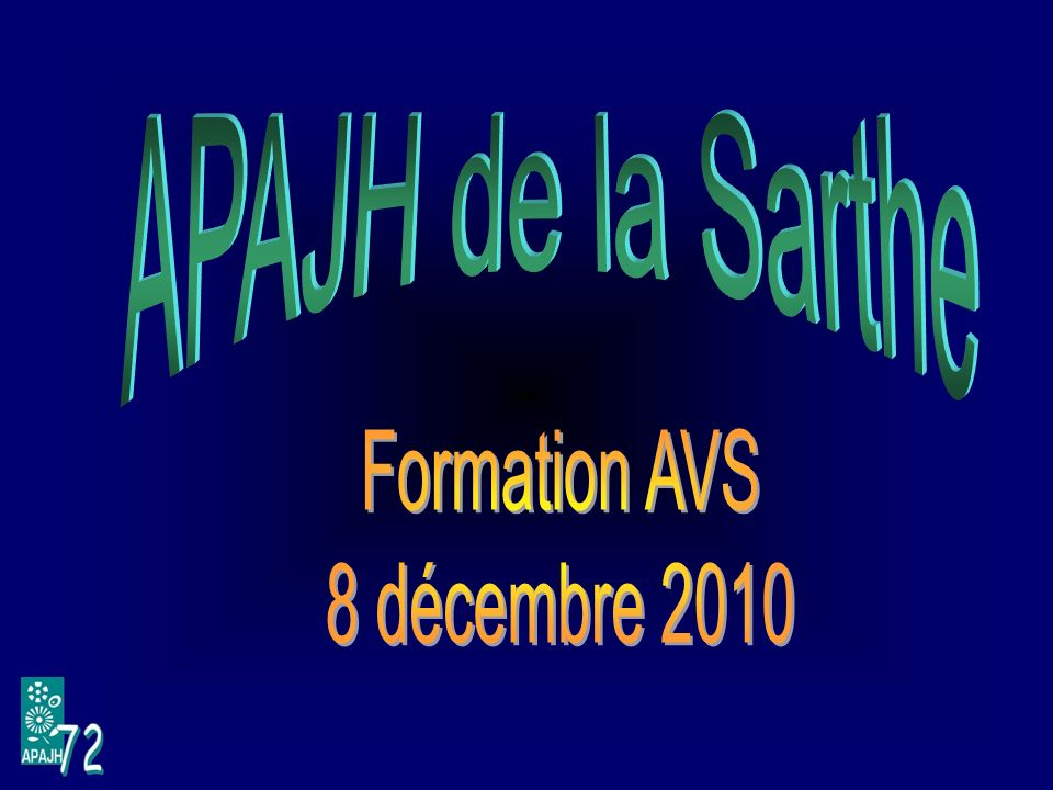 APAJH de la Sarthe Formation AVS 8 décembre 2010