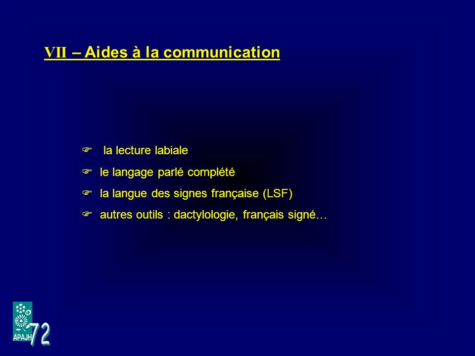 VII – Aides à la communication