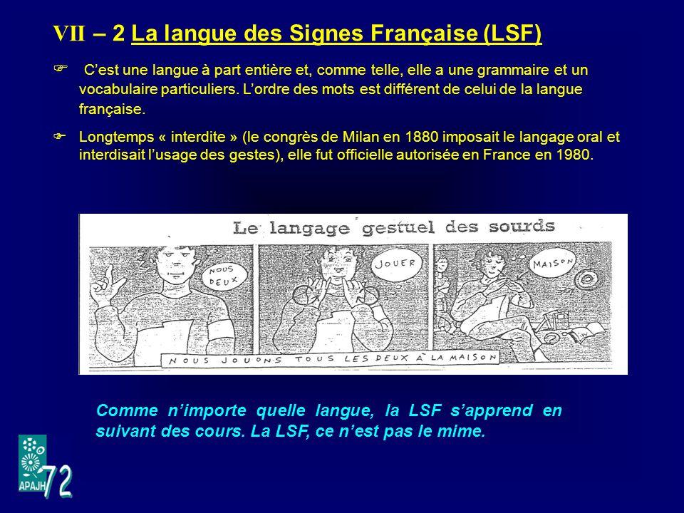 VII – 2 La langue des Signes Française (LSF)
