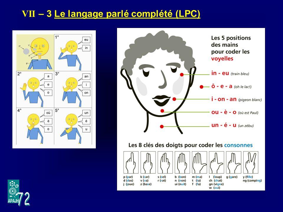 VII – 3 Le langage parlé complété (LPC)
