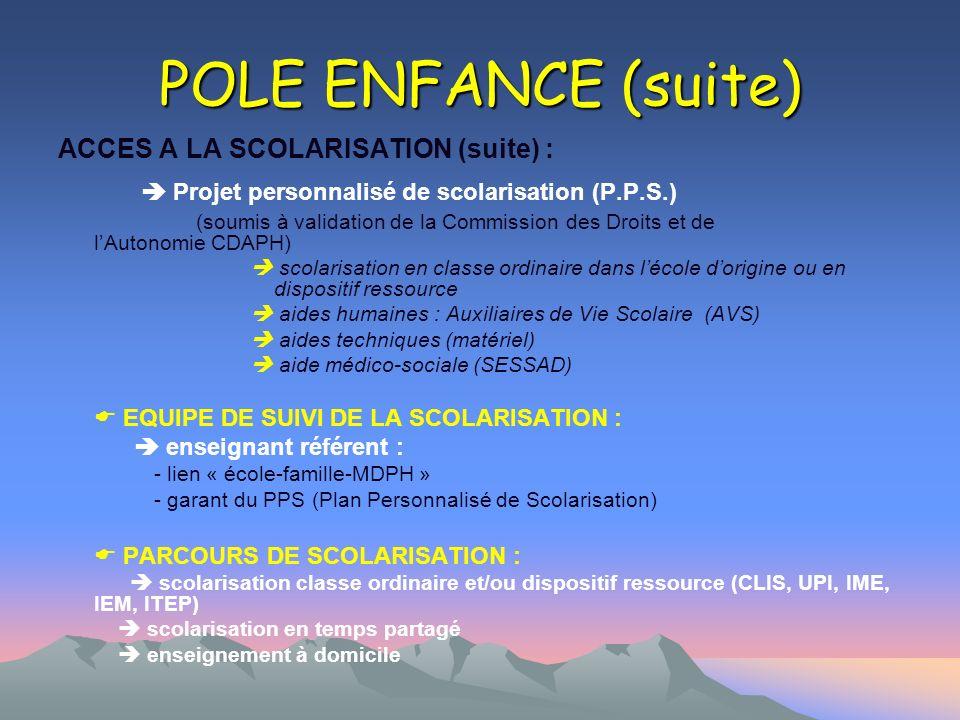 POLE ENFANCE (suite)  Projet personnalisé de scolarisation (P.P.S.)
