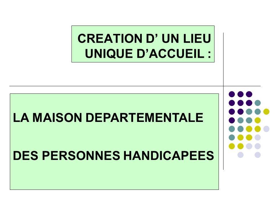 CREATION D' UN LIEU UNIQUE D'ACCUEIL :