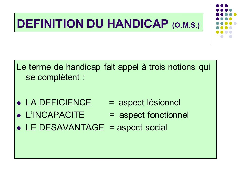 DEFINITION DU HANDICAP (O.M.S.)
