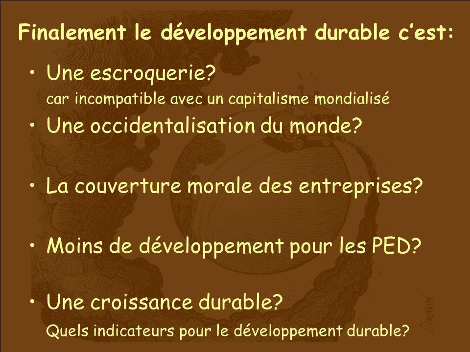 Finalement le développement durable c'est: