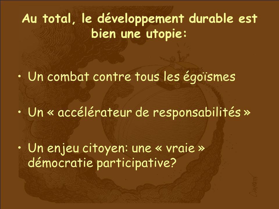 Au total, le développement durable est bien une utopie: