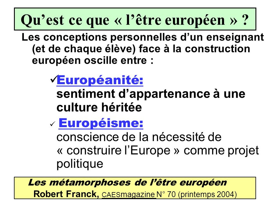 Qu'est ce que « l'être européen »