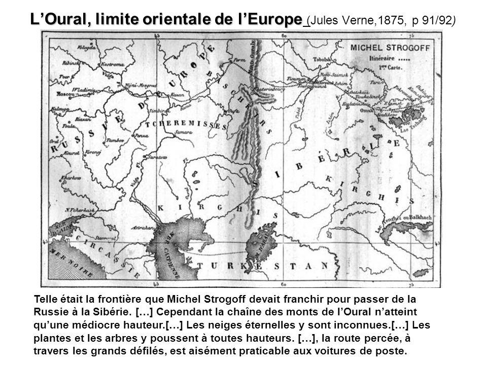 L'Oural, limite orientale de l'Europe (Jules Verne,1875, p 91/92)