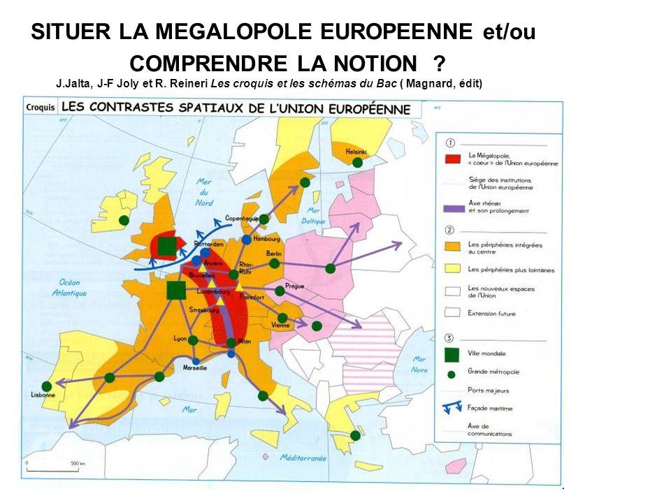 SITUER LA MEGALOPOLE EUROPEENNE et/ou