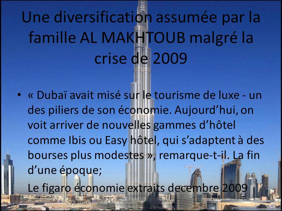 Une diversification assumée par la famille AL MAKHTOUB malgré la crise de 2009