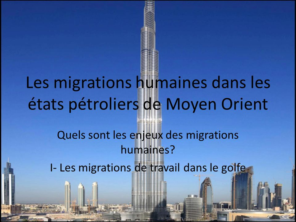 Les migrations humaines dans les états pétroliers de Moyen Orient