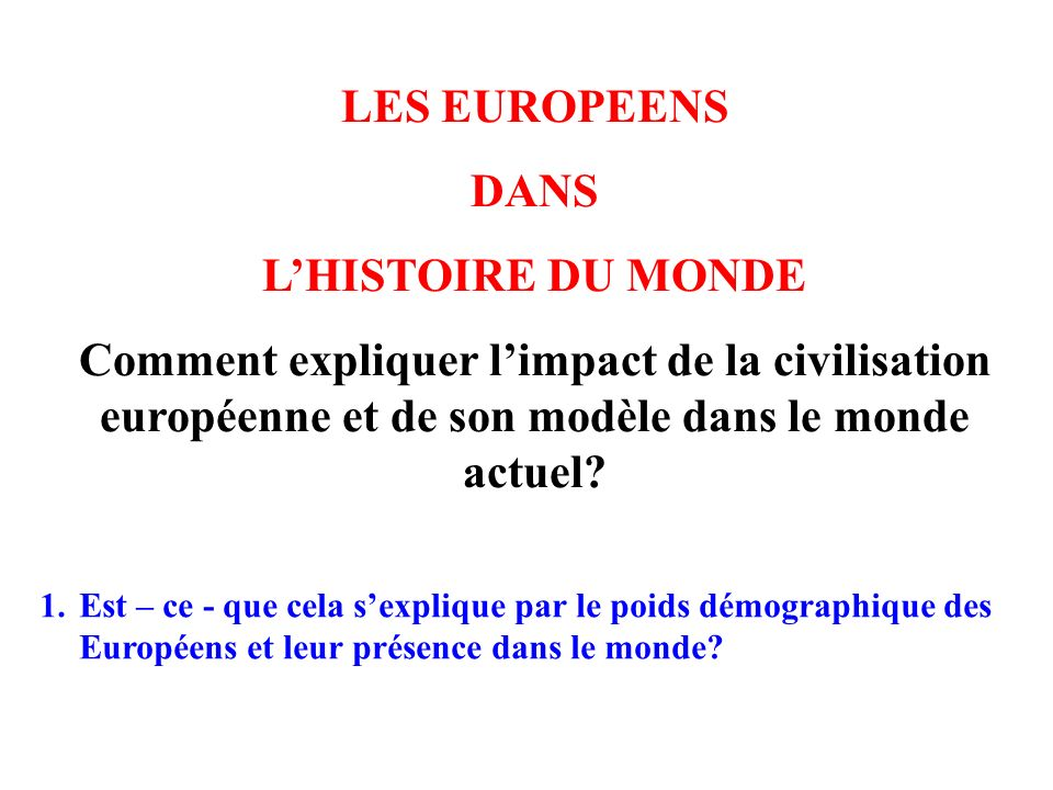 LES EUROPEENS DANS L'HISTOIRE DU MONDE
