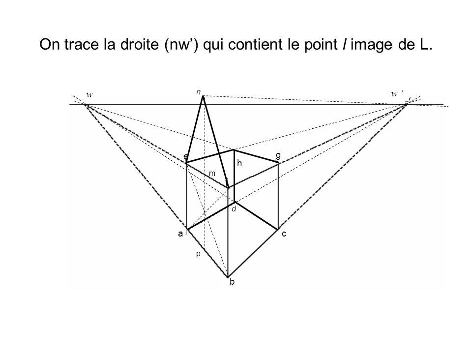 On trace la droite (nw') qui contient le point l image de L.