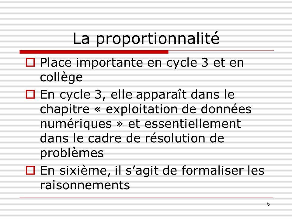 La proportionnalité Place importante en cycle 3 et en collège