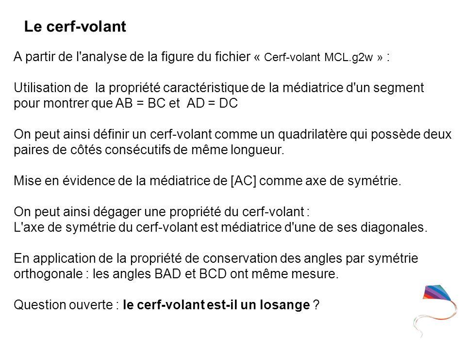 Le cerf-volant A partir de l analyse de la figure du fichier « Cerf-volant MCL.g2w » :