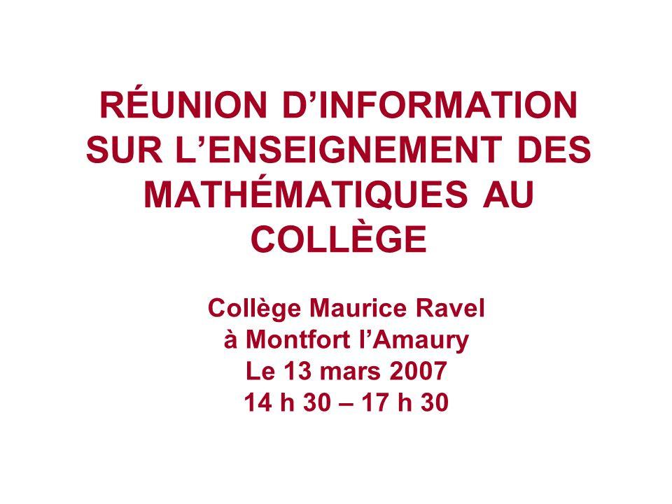 RÉUNION D'INFORMATION SUR L'ENSEIGNEMENT DES MATHÉMATIQUES AU COLLÈGE