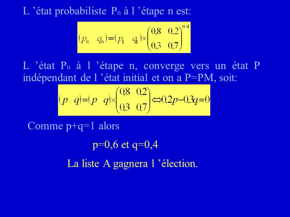 L 'état probabiliste Pn à l 'étape n est: