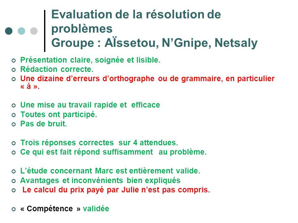 Evaluation de la résolution de problèmes Groupe : AÏssetou, N'Gnipe, Netsaly