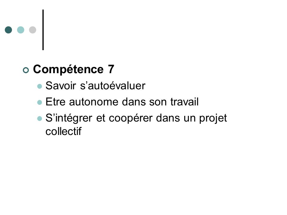 Compétence 7 Savoir s'autoévaluer Etre autonome dans son travail