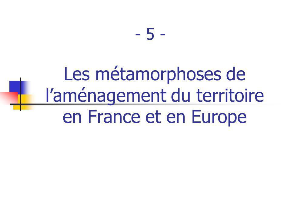 - 5 - Les métamorphoses de l'aménagement du territoire en France et en Europe