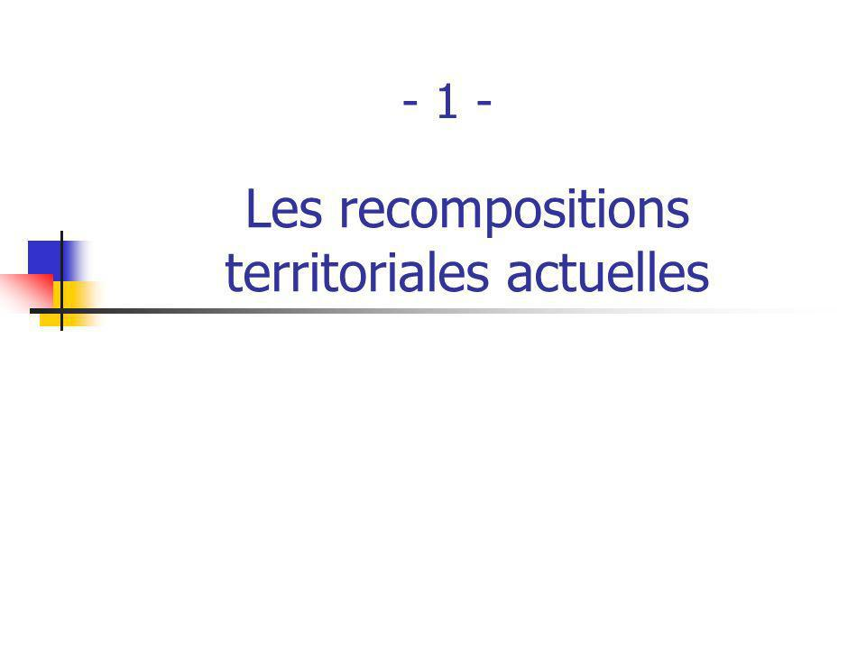 Les recompositions territoriales actuelles