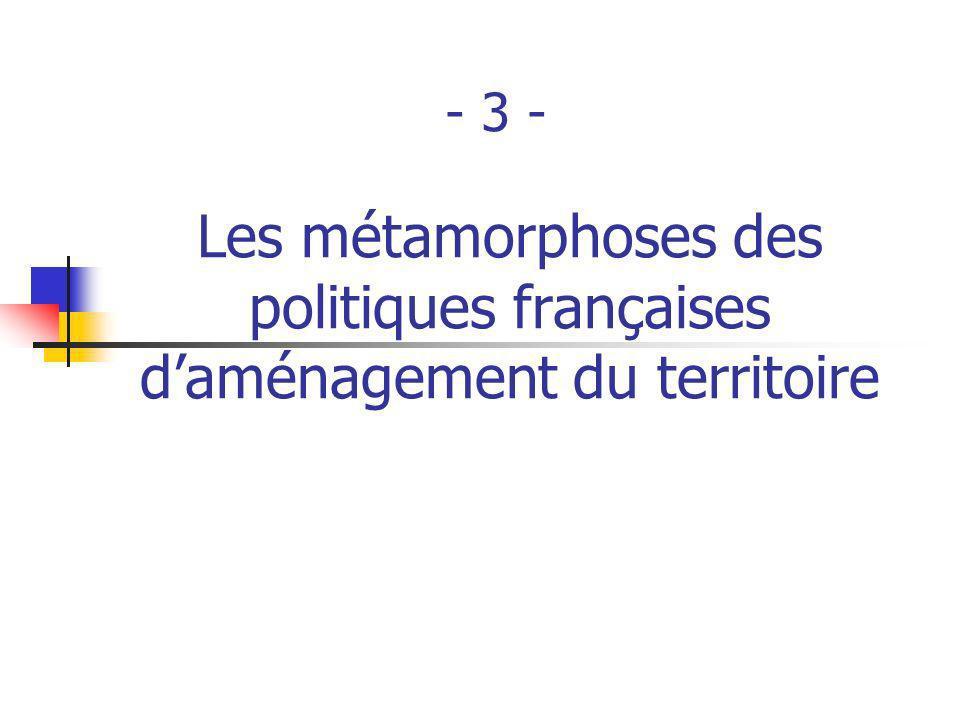 - 3 - Les métamorphoses des politiques françaises d'aménagement du territoire