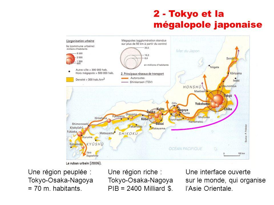 2 - Tokyo et la mégalopole japonaise Une région peuplée :