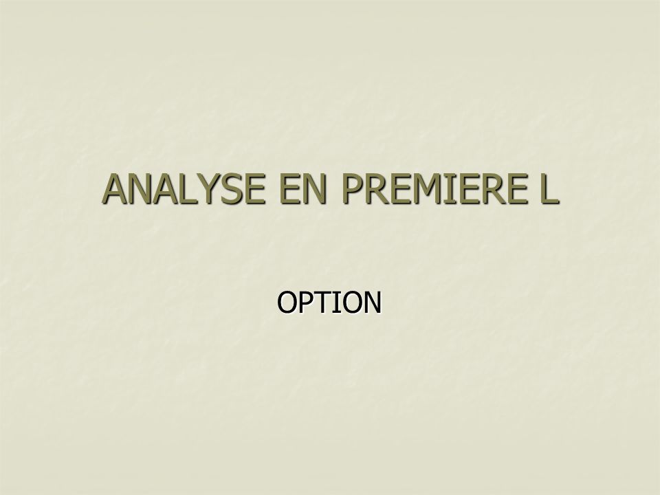 ANALYSE EN PREMIERE L OPTION