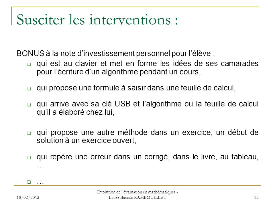 Susciter les interventions :