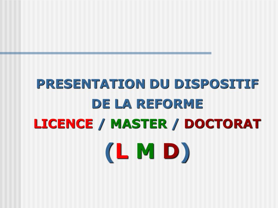 PRESENTATION DU DISPOSITIF LICENCE / MASTER / DOCTORAT