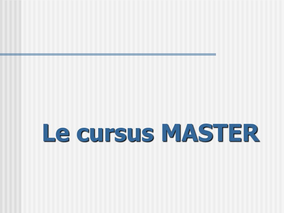 Le cursus MASTER