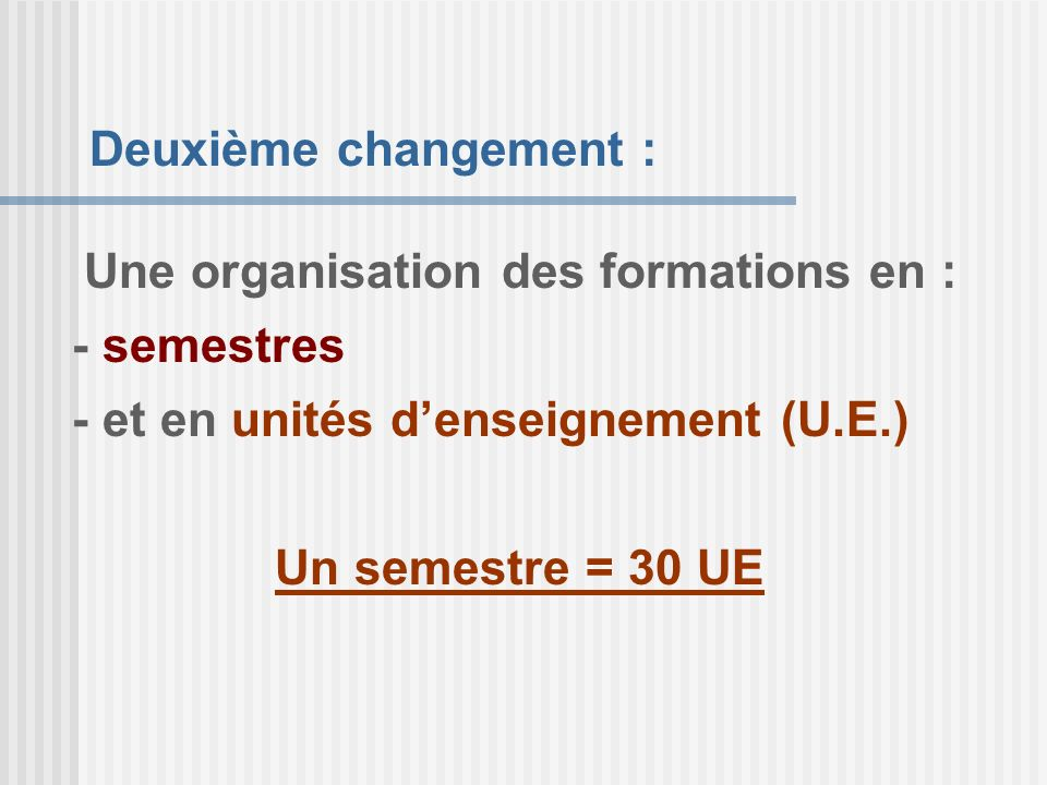 Une organisation des formations en :