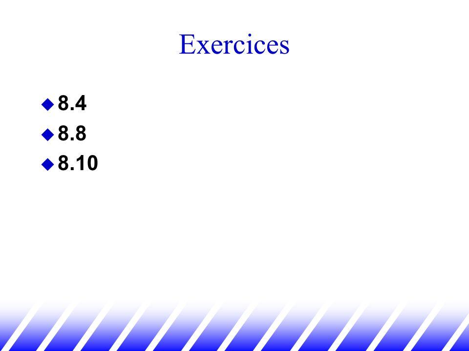 Exercices 8.4 8.8 8.10