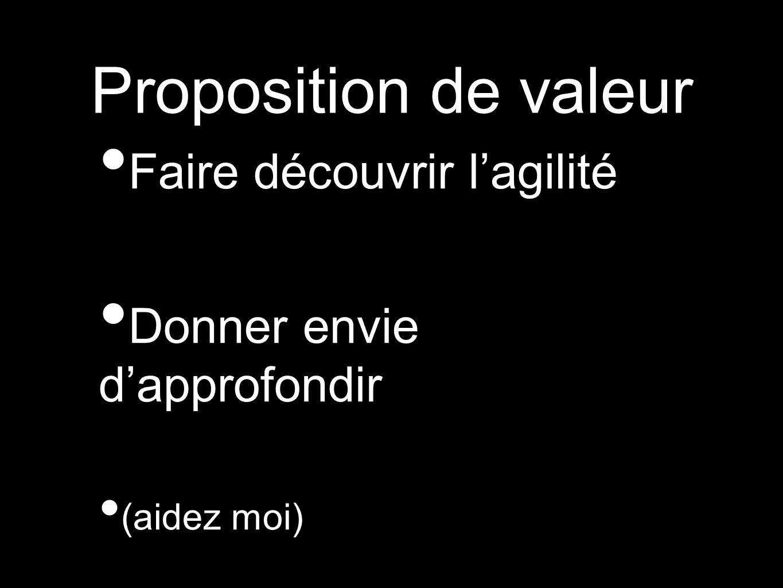 Proposition de valeur Faire découvrir l'agilité