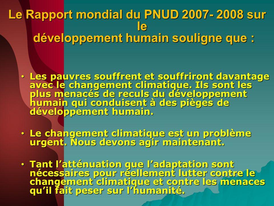Le Rapport mondial du PNUD 2007- 2008 sur le développement humain souligne que :