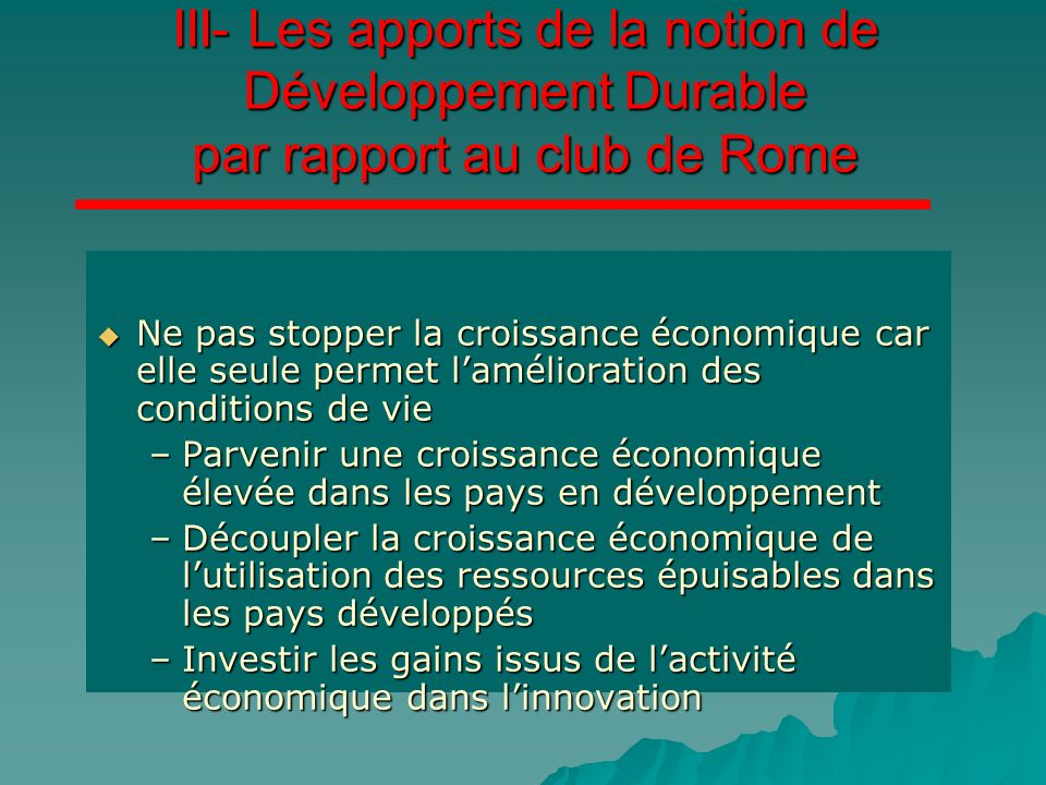 III- Les apports de la notion de Développement Durable par rapport au club de Rome