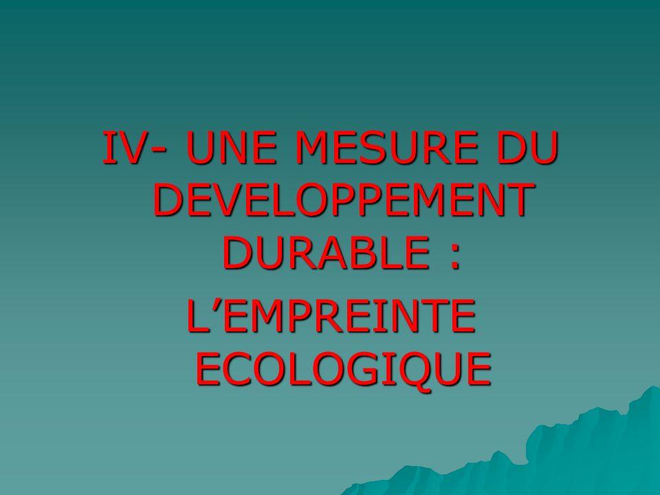 IV- UNE MESURE DU DEVELOPPEMENT DURABLE :