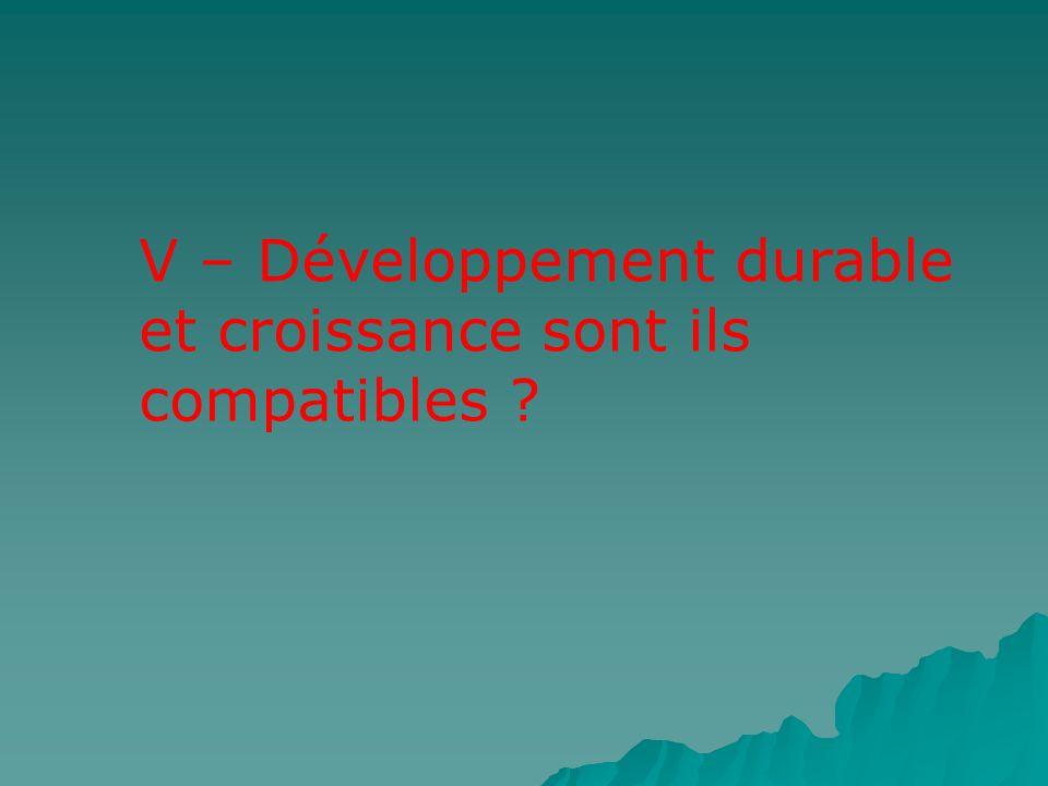 V – Développement durable et croissance sont ils compatibles