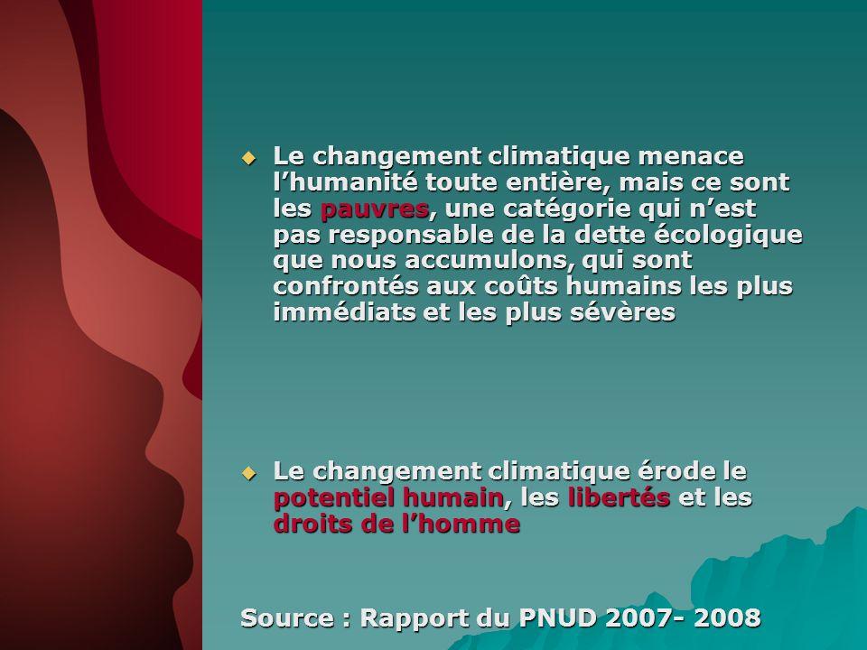 Le changement climatique menace l'humanité toute entière, mais ce sont les pauvres, une catégorie qui n'est pas responsable de la dette écologique que nous accumulons, qui sont confrontés aux coûts humains les plus immédiats et les plus sévères