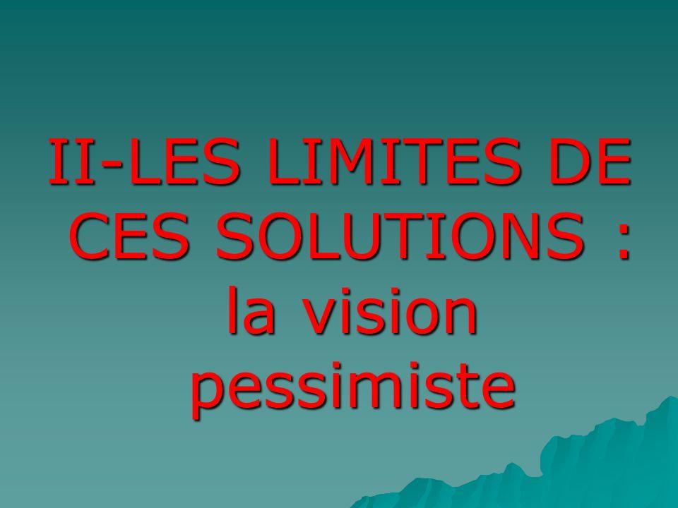 II-LES LIMITES DE CES SOLUTIONS : la vision pessimiste