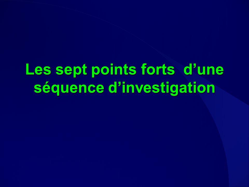 Les sept points forts d'une séquence d'investigation